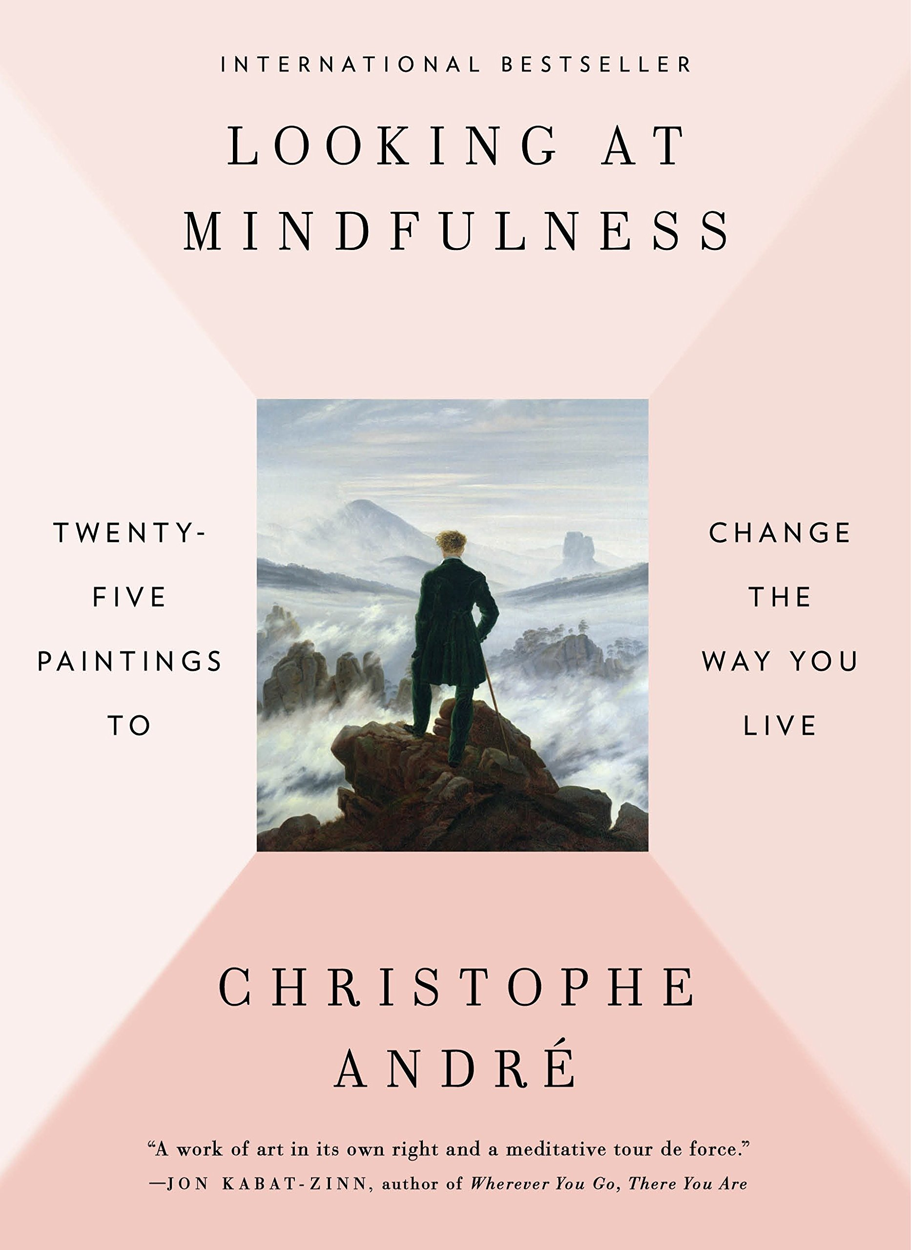 Looking at Mindfulness, Christophe Andre