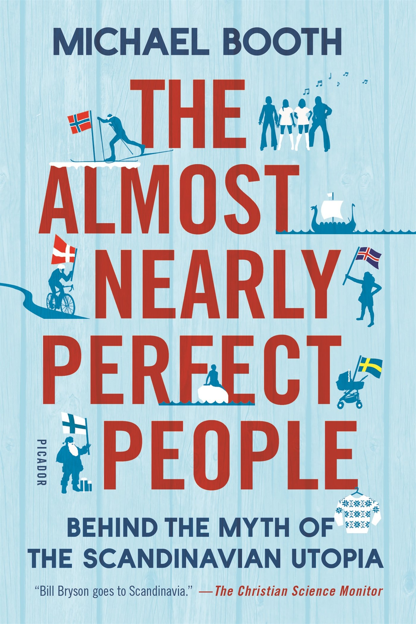 The Almost Nearly Perfect People, Michael Booth