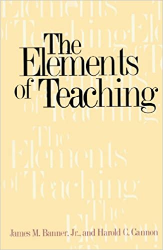 The Elements of Teaching, James M. Banner & Harold C. Cannon